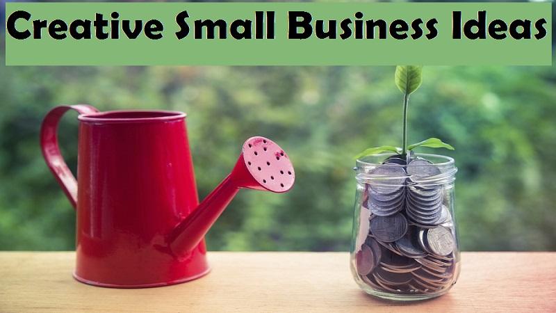 creative small business ideas
